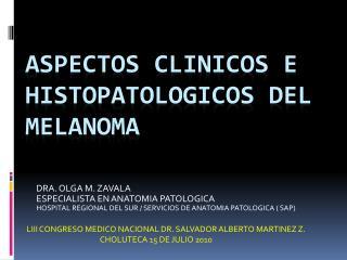 ASPECTOS CLINICOS E HISTOPATOLOGICOS DEL MELANOMA