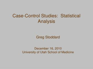 Case-Control Studies:  Statistical Analysis