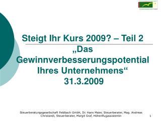 Steigt Ihr Kurs 2009   Teil 2  Das Gewinnverbesserungspotential Ihres Unternehmens   31.3.2009