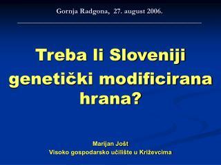 Gornja Radgona,  27. august 2006. __________________________________________________