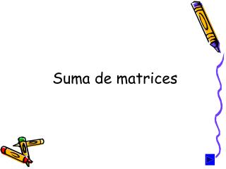 Suma de matrices