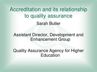 Accreditation and its relationship to quality assurance