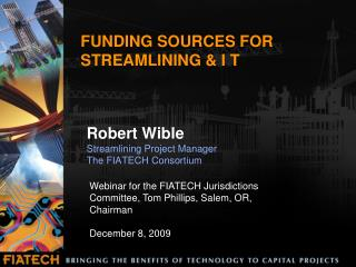 FUNDING SOURCES FOR STREAMLINING  I T