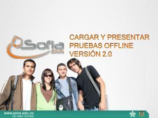 CARGAR Y PRESENTAR PRUEBAS OFFLINE VERSI N 2.0