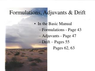 Formulations, Adjuvants  Drift