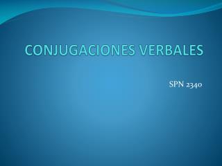 CONJUGACIONES VERBALES