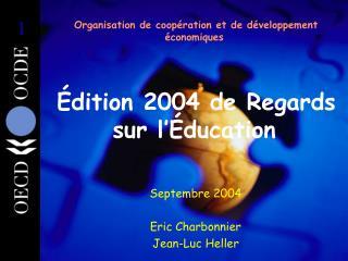 Organisation de coop ration et de d veloppement  conomiques      dition 2004 de Regards sur l  ducation