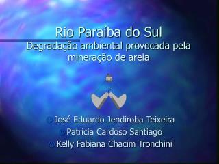 Rio Para ba do Sul Degrada  o ambiental provocada pela minera  o de areia