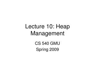 Lecture 10: Heap Management