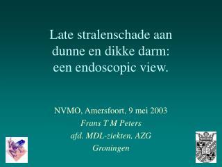 Late stralenschade aan  dunne en dikke darm: een endoscopic view.