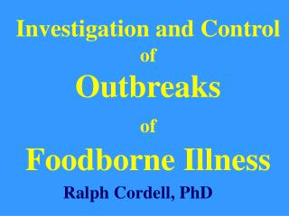 Investigation and Control  of  Outbreaks  of  Foodborne Illness