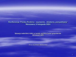 Konferencja  Polska Rodzina  wyzwania , dzialania, perspektywy  Warszawa, 8 listopada 2004