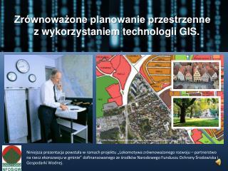 Zr wnowazone planowanie przestrzenne z wykorzystaniem technologii GIS.