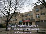 Szkola Podstawowa nr 1  im. Henryka Sienkiewicza  w Czarnkowie