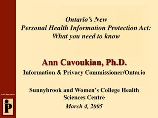 Ontario s New  Personal Health Information Protection Act:   What you need to know