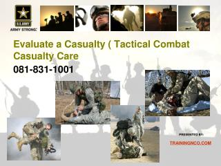 Evaluate a Casualty  Tactical Combat Casualty Care