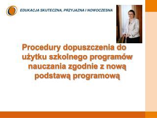 Procedury dopuszczenia do uzytku szkolnego program w nauczania zgodnie z nowa podstawa programowa