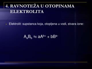 4. RAVNOTE A U OTOPINAMA         ELEKTROLITA