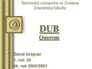 DUB         Quercus