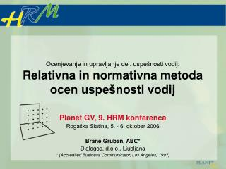 Ocenjevanje in upravljanje del. uspe nosti vodij: Relativna in normativna metoda ocen uspe nosti vodij