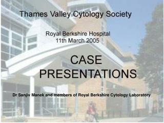 Dr Sanjiv Manek and members of Royal Berkshire Cytology Laboratory