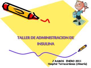 TALLER DE ADMINISTRACION DE INSULINA