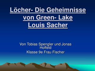 L cher- Die Geheimnisse von Green- Lake Louis Sacher