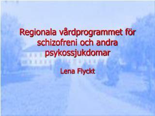 Regionala v rdprogrammet f r schizofreni och andra psykossjukdomar