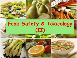 Food Safety  Toxicology  II