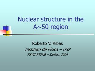 Nuclear structure in the A50 region
