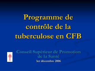Programme de contr le de la tuberculose en CFB
