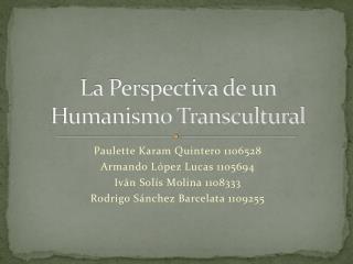 La Perspectiva de un Humanismo Transcultural