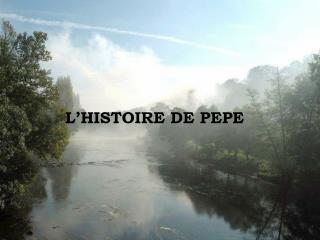 L HISTOIRE DE PEPE