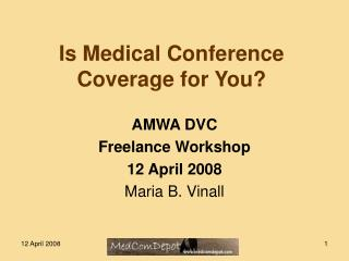 Is Medical Conference Coverage for You