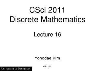 CSci 2011  Discrete Mathematics  Lecture 16