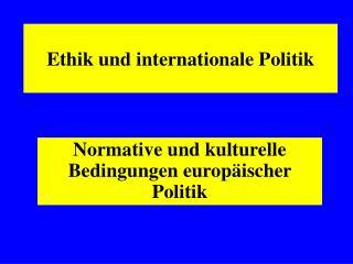 Ethik und internationale Politik