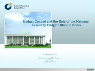 Budget Control and the Role of the National  Assembly Budget Office in Korea