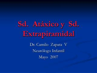 Sd.  At xico y  Sd. Extrapiramidal