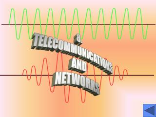 8. TELECOMMUNICATIONS AND NETWORKS