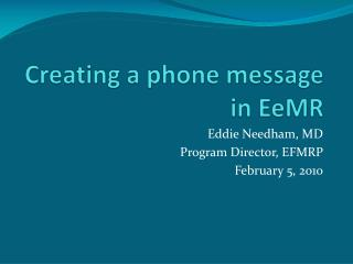 Creating a phone message in EeMR