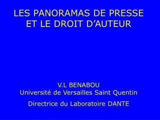 LES PANORAMAS DE PRESSE ET LE DROIT D AUTEUR     V.L BENABOU  Universit  de Versailles Saint Quentin Directrice du Labor
