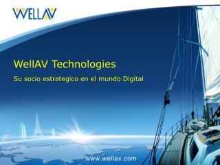 WellAV Technologies Su socio estrategico en el mundo Digital