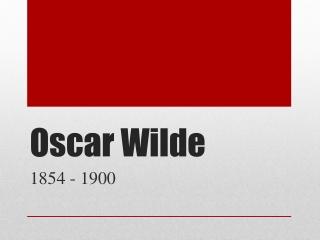 .Oscar Wilde