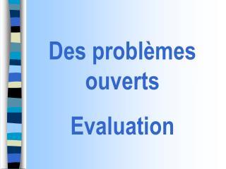 Des probl mes ouverts  Evaluation