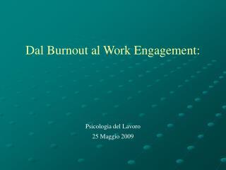 Dal Burnout al Work Engagement: