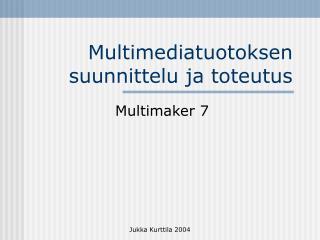 Multimediatuotoksen suunnittelu ja toteutus