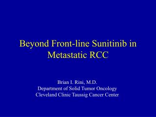 Beyond Front-line Sunitinib in Metastatic RCC
