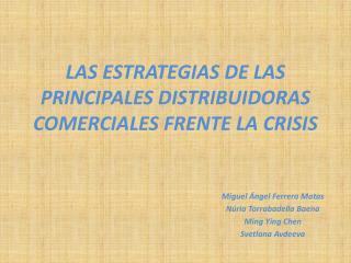 LAS ESTRATEGIAS DE LAS PRINCIPALES DISTRIBUIDORAS COMERCIALES FRENTE LA CRISIS