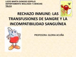 RECHAZO INMUNE: LAS TRANSFUSIONES DE SANGRE Y LA INCOMPATIBILIDAD SANGU NEA