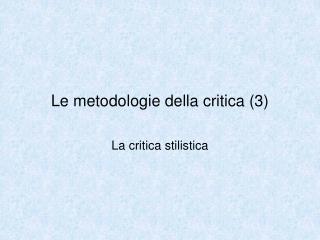 Le metodologie della critica 3